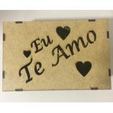 Caixa Dia Dos Namorados - Presente Amor - Eu Te Amo Mdf Crú