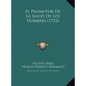 Libro El Promotor De La Salud De Los Hombres (1752) El Promo