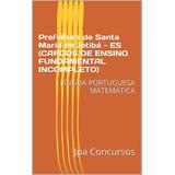Livro Prefeitura De Santa Maria De Jetibá - Es (fund Incomp)