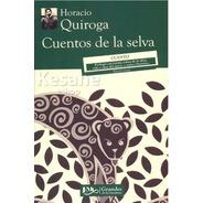 Cuentos De La Selva / Horacio Quiroga