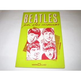 Beatles Por Eles Mesmos - Luiz A.silva - Martin Claret