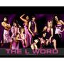 The L Word 1ª A 6ª + Brinde