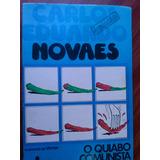 Livro - O Quiabo Comunista - Carlos Eduardo Novaes - Autogra