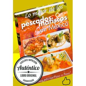 Lo Mejor De Los Pescados Y Mariscos En México ¡compra Ya!