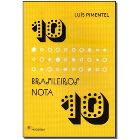 10 Brasileiros Nota 10,pimentel, Luis