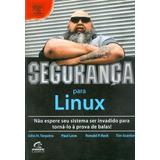 Seguranca Para Linux - Nao Espere Seu Sistema Ser Invadido
