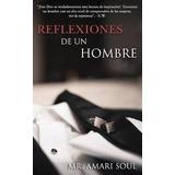 Reflexiones De Un Hombre - Mr. Amari Soul - Envío Gratis
