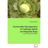 Sustainable Management Of Cabbage Aphid And Bagrada Bugs; F