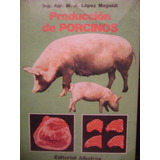 Produccion De Porcinos-magaldi- Muy Buen Estado-envios Oca