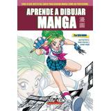 Aprende A Dibujar Manga - Ben Dunn