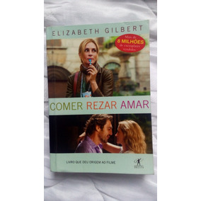 Livro Comer, Rezar, Amar (elizabeth Gilbert)