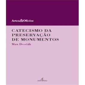 Catecismo Da Preservacao De Monumentos - Vol 08 - 02 Ed