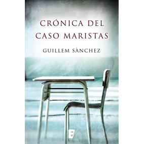 Libro Digital Cronica Del Caso Maristas Epub Novela