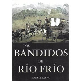 Los Bandidos Del Río Frío - Payno [hgo]