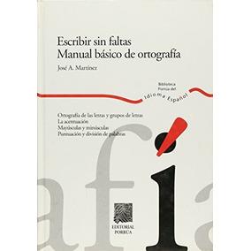 Libro Escribir Sin Faltas Manual Basico De Ortografia