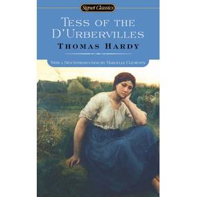 Tess Of The D`urbervilles Signet Classic De Hardy Thomas