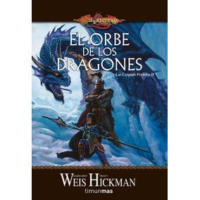 Libro: Dragonlance. El Orbe De Los Dragones. Las... - Pdf