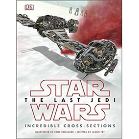 Star Wars The Last Jedi (tm) Incredible Cross Sections Libro
