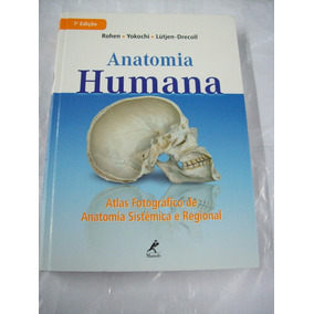 Anatomia Humana: Atlas Fotográfico De Anatomia Sistêmica E..