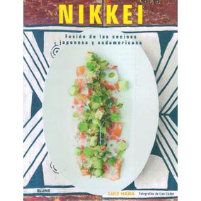Nikkei. Fusion De Las Cocinas Japonesas Y Sudamericanas