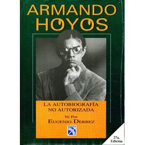 Armando Hoyos Autobiografia No Auto - Eugenio Derbez / Diana