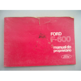 Manual Do Proprietario Caminhao Ford F600 / Gasolina