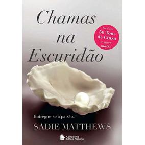 Livro Chamas Na Escuridão - Sadie Matthews + Brinde