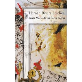 Libro: Santa Maria De Las Flores Negras - H. Rivera L.- Pdf