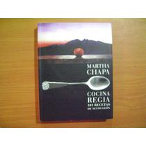 Libro Cocina Regia, 101 Recetas De Nuevo Leon / Martha Chapa