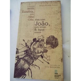 Livro - Mundo Sem Eusébia Sem Alba Célia João Meu Amigo (m)