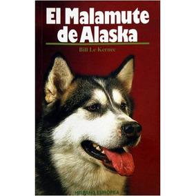 Libro El Malamute De Alaska Editorial Hispano Europea
