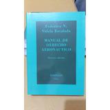 Manual De Derecho Aeronáutico - 3ª Edición - Videla Escalada
