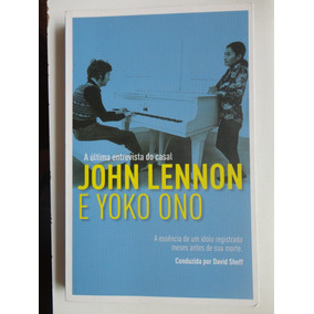 A Última Entrevista Do Casal John Lennon E Yoko Ono David Sh