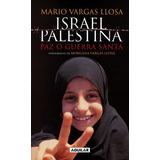 Israel Palestina Paz O Guerra Santa *mario Vargas Llosa