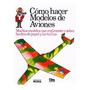 Libro Como Hacer Modelos De Aviones