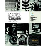 Libro La Radio Nacional De Carlos Ulanovsky
