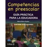 Competencias En Preescolar. Guía Practica Para La Educadora