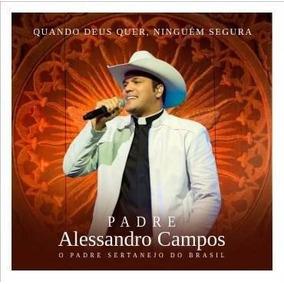 Cd Padre Alessandro Campos - Quando Deus Quer (lacrado)