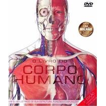 O Livro Do Corpo Humano 2ª Edição - Atlas De Anatomia Humana