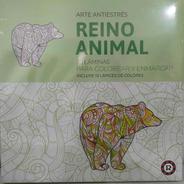 Reino Animal Arte Anti Stress Láminas Pintar Lápices Ruibal