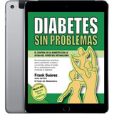 Diabetes Sin Problemas + El Poder De Metabolismo + Videos