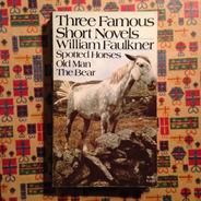 William Faulkner. Three Famous Short Novels.