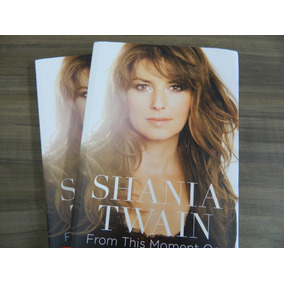 Livro Shania Twain From This Moment On