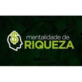 Mentalidade De Riqueza - Completo + 3 Cursos Do Paulo Vieira