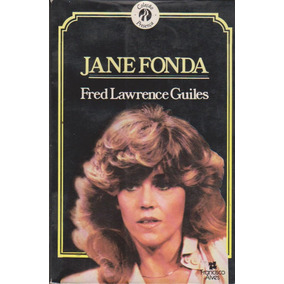 Jane Fonda Biografia - Fred Lawrence Guiles