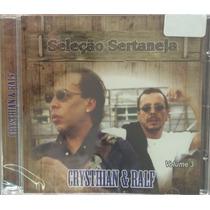 Cd Chrystian E Ralf - Seleção Sertaneja Volume 3 (lacrado)