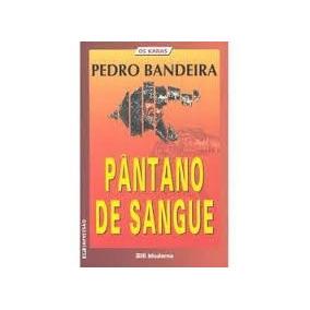 Pedro Bandeira Coleção De Livros Pantano De Sangue E Outros