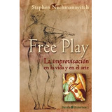 Libro Free Play De Stephen Nachmanovitch