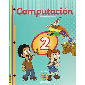 Libro Pack Computación 2. Primaria Integral Santillana