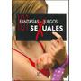 Libro 101 Fantasias Y Juegos Sexuales / 101 Fantasies And S